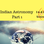 Indian Astronomy: Part 1